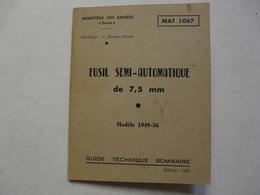 REVUE - GUIDE TECHNIQUE Du FUSIL SEMI-AUTOMATIQUE De 7,5 Mm - Modèle 1949-1956 - Basteln
