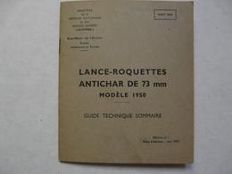 REVUE - GUIDE TECHNIQUE Du LANCE-ROQUETTES ANTICHAR De 73 Mm - Modèle 1950 - Basteln