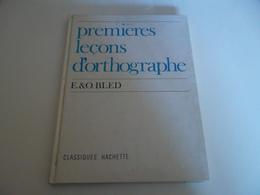 Premières Leçons D'orthographe Par E. Et O. BLED 1982 - 6-12 Ans