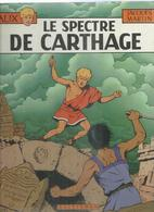 "ALIX  "" LE SPECTRE DE CARTHAGE  "". ( MARTIN )  CASTERMAN - Alix"