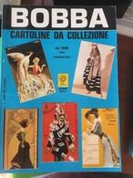 Bobba Cartoline Da Collezione Carte De Collection Italienne Illustrateurs, Les Deux Guerres, Publicitaire Date 1979 - Livres