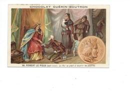 Chromo Robert Le Pieux Bien Pub:Guérin Boutron 2 Scans  Histoire De France - Guerin Boutron