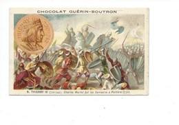 Chromo Thierry IV Charles Martel Bien Pub:Guérin Boutron 2 Scans  Histoire De France - Guerin Boutron