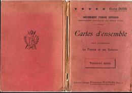 CARTES D'ENSEMBLE Pour Accompagner LA FRANCE Et COLONIES -Gaston DODU F.NATHAN Année Scolaire 1909/1910-ECOLE SUP TAR - 18+ Years Old
