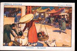 Croquis D'escale, Illustrateur H. Gervese, Haiphong, Au Marche - Gervese, H.