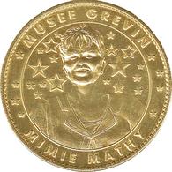75 PARIS MUSÉE GREVIN MIMIE MATHY MÉDAILLE ARTHUS BERTRAND 2008 JETON MEDALS COINS TOKENS - Arthus Bertrand