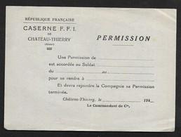 Bon De Permission Caserne FFI Chateau Thierry Aisne - WW2 Militaria Miltaire - 1939-45