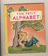 Les Albums Roses TON PETIT ALPHABET   De 1958 - Livres, BD, Revues