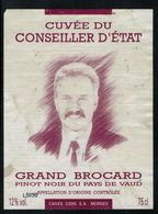 Etiquette De Vin // Pinot-Noir Du Pays De Vaud, Cuvée Du Conseiller D'Etat - Politica (vecchia E Nuova)