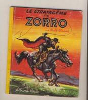 Les Albums Roses LE STRATAGEME DE ZORRO    De 1966 - Livres, BD, Revues