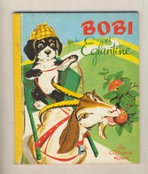 Les Albums Roses  BOBI ET EGLANTINE   De 1964 - Books, Magazines, Comics