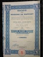 SOCIETE DES MAISONS DE RAPPORT . ACTION DE CENT FRANCS AU PORTEUR . - Aandelen