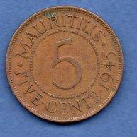 Mauritius  --5 Cents 1945 - -  Km # 20 -  état  TB+ - Mauritius