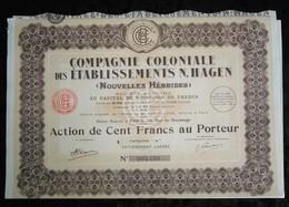COMPAGNIE COLONIALE DES ETABLISSEMENTS N . HAGEN . ACTION DE CENT FRANCS AU PORTEUR . - Aandelen