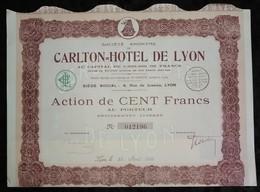 SOCIETE ANONYME DU CARLTON = HOTEL DE LYON .ACTION DE CENT FRANCS . LYON , LE 25 AVRIL 1931 . - Aandelen