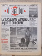 Journal Libération (13 Avril 1993) Socialisme Espagnol - Violence Ghettos Sud Africains - Shetland - Témoins Jehovah - Zeitungen