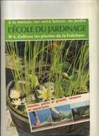 - FRANCE . CULTIVEZ LES PLANTES DE LA FRAICHEUR . BASSINS AQUARIUMS .... 1980 . - Garden