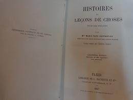 Histoires Et Lecons De Choses Pour Les Enfants Par Marie Pape Carpantier De 1867 5eme Edition - Livres, BD, Revues