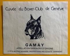 10899 - Cuvée Du Boxer Club De Genève Gamay  Mistral-Monnier Dardagny - Chiens