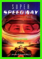 "AFFICHE DE CINÉMA - "" SUPER SPEEDWAY "" AND IMAX EXPERIENCE - GO-CARD - MARYLAND SCIENCE CENTER - - Affiches Sur Carte"