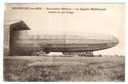 ROCHEFORT SUR MER (17) - Aérostation Militaire - Le Zeppelin Méditérranée Sortant De Son Hangar - Dirigeables