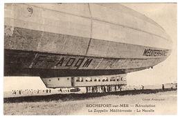 ROCHEFORT SUR MER (17) - Aérostation - Le Zeppelin Méditérranée - La Nacelle - Ed. Cliché Frézignac - Dirigeables