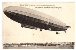 ROCHEFORT SUR MER (17) - Aérostation Militaire - Le Zeppelin Méditérranée (au Départ) - Dirigeables