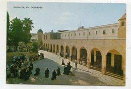 ISRAEL - AK 356794 Jerusalem - Via Dolorosa - Israel