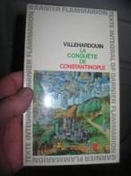 VILLEHARDOUIN / La Conquète De Constantinople / GARNIER-FLAMMARION / 1969 - History