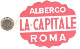 ETIQUETA DE HOTEL  -ALBERGO LA CAPITALE  -ROMA  -ITALIA - Etiquetas De Hotel