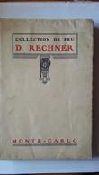 Catalogue VENTE Aux ENCHERES  Porcelaines Anciennes -1926 - Importante  Collection David RECHNER à MONACO Villa Hersilia - Autres Collections