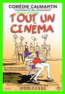 """THÉÂTRE - COMÉDIE CAUMARTIN - """" TOUT UN CINÉMA """" - AUTEUR IVAN CALBÉRAC - - Théâtre"""