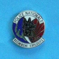 1 PIN'S //  ** POLICE NATIONALE FRANÇAISE / RECHERCHE EXPLOSIFS ** - Police
