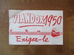 VIANDOX 1950 VIANDOX SOLIDE BOUILLON FAMILIAL ECONOMIQUE PRATIQUE MEILLEUR EXIGEZ-LE - Buvards, Protège-cahiers Illustrés