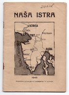 1945 YUGOSLAVIA, CROATIA, NASA ISTRA, OUR ISTRIA, 4TH ARMY POLITICAL-EDUCATIONAL MATERIAL - Books, Magazines, Comics