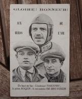 CPA - Gloire! Honneur! Aux Héros De L'air - Lieutenant Thieffry - Pilote Roger - Mécanicien De Bruycker - Flieger