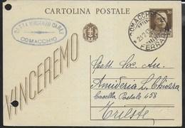 STORIA POSTALE REGNO -  ANNULLO FRAZIONARIO DCGLR - COMACCHIO/FERRARA 23.02.1943 SU INTERO VINCEREMO - 1900-44 Vittorio Emanuele III