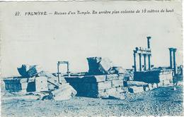 PALMYRE - Ruines D'un Temple - En Arrière Plan Colonne De 18 Mètres De Haut - Syrie