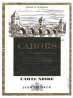 """Etiquette De VIN DE CAHORS """" Carte Noire Jean De Rick """" - Cahors"""
