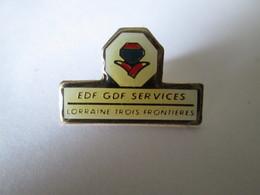 PIN'S   EDF GDF   SERVICE  LORRAINE  TROIS  FRONTIERES - EDF GDF