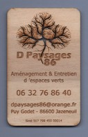 D PAYSAGES 86600 JAZENEUIL - AMENAGEMENT & ENTRETIEN D ESPACES VERTS - CARTE DE VISITE EN BOIS  *007* - Tarjetas De Visita