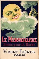 PUBLICITE .. LE MERVEILLEUX ... SAVON POUR LA BARBE .. VIBERT FRERES .. BLAIREAU .. BARBIER .. - Werbepostkarten
