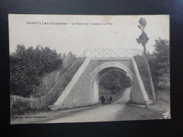 CHANTILLAC (Charente) Le Pont Du Chemin De Fer - Ecrite - Autres Communes