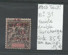 Tahiti 1903, N° 31 Variété, Double Surcharge, Cote YT 85 € - Tahiti
