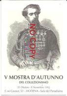 Modena 31.10.1992, 100° Morte Generale Enrico Cialdini Di Castelvetro. Mostra Circolo Tassoni. - Personaggi Storici