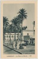 Laghouat (arabisch الأغواط Al-Aghwat La Place Du Marché - Édité Spécial Pour Hôtels Transatlantique - Algérie