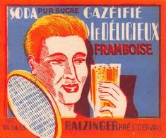 """0630 """"SODA PUR SUCRE - GAZEIFIE' LE DELICIEUX -FRAMBOISE- BALZINGER PRE' ST. GERVAIS"""" TENNIS. ETICH. ORIG. - Altri"""