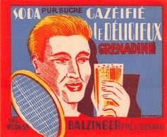 """0631 """"SODA PUR SUCRE - GAZEIFIE' LE DELICIEUX - GRENADINE - BALZINGER  PRE' ST GERVAIS"""" TENNIS. ETICH. ORIG. - Altri"""