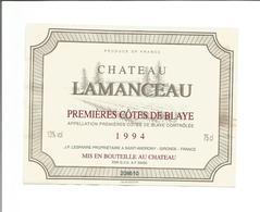 """Etiquette De Vin De Bordeaux """" Chateau Lamanceau 1994 - Premières Côtes De Blaye - Bordeaux"""