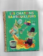 Un Petit Livre D'or Les Chatons Barbouilleurs - Bücher, Zeitschriften, Comics